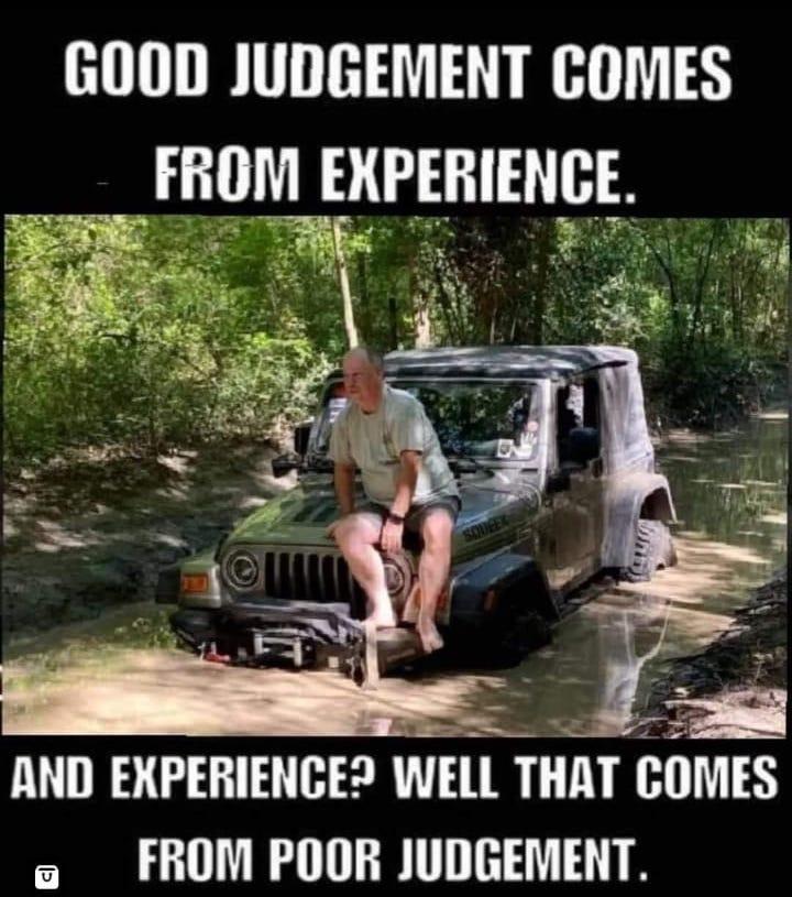 Good Judgement vs Experience...